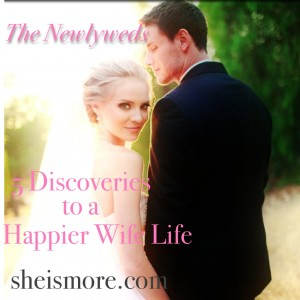5 Discoveries to a Happier Wife Life sheismore.com