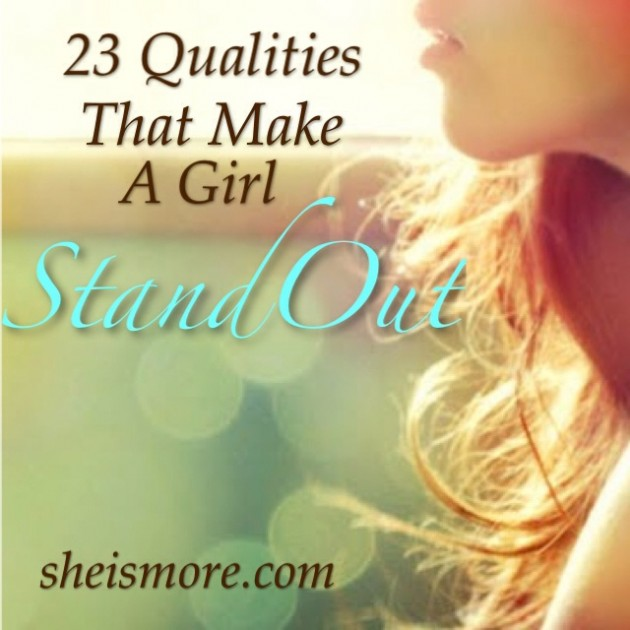 23 Qualities That Make A Girl Stand Out