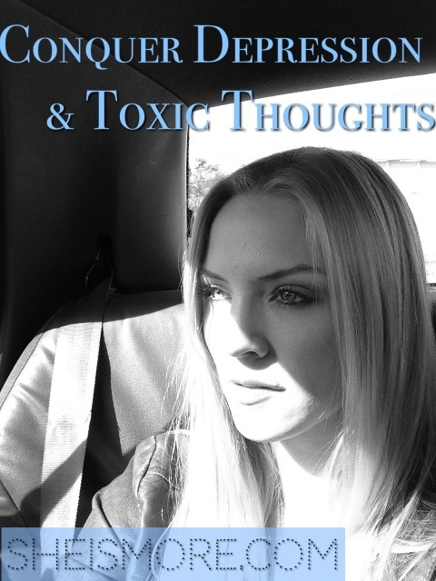 Conquer Depression & Toxic Thoughts Today | She is MORE