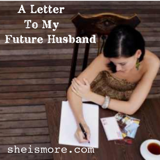 Letter To My Future Husband | She is MORE