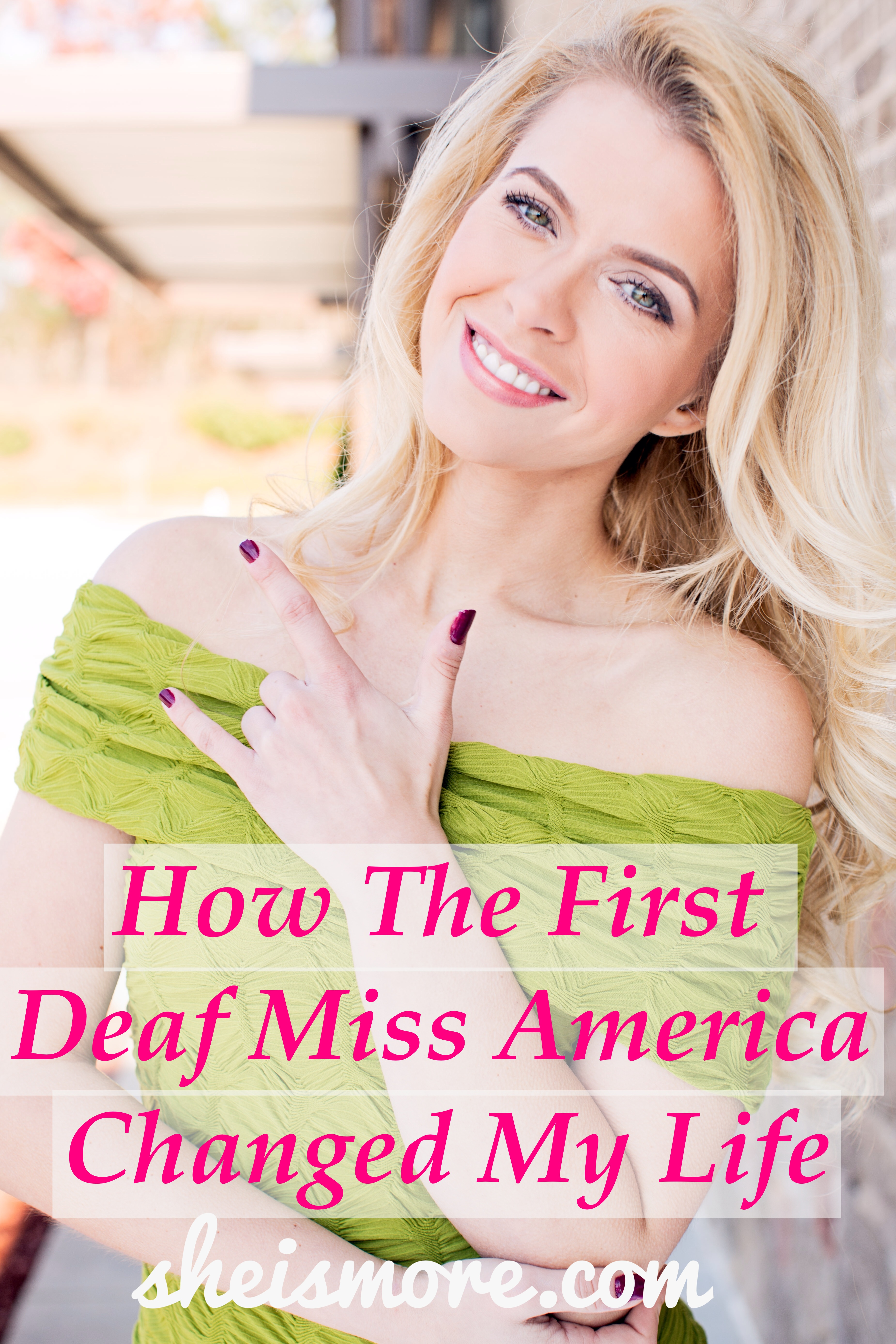 My Miss America: How The First Deaf Miss America Changed My Life