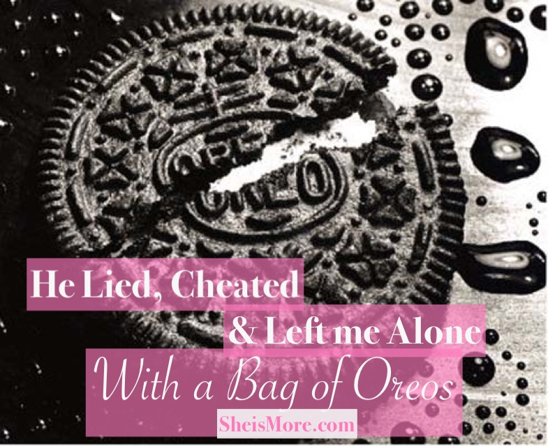 He Lied, Cheated & Left Me Alone With a Bag of Oreos | She