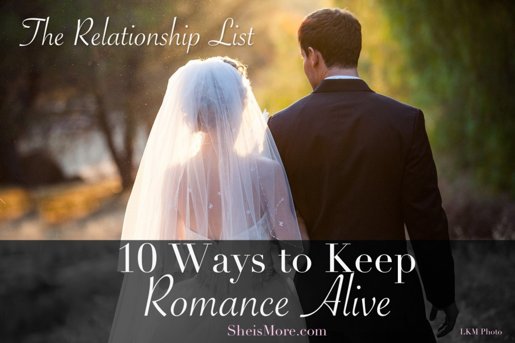 The Relationship List: 10 Ways To Keep Romance Alive