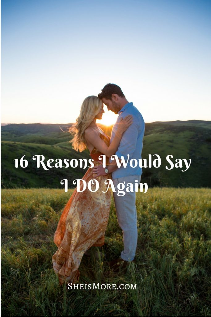 16 Reasons Why I Would Say I DO Again-2