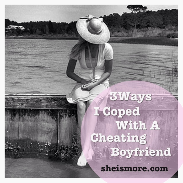 3 Ways I Coped With A Cheating Boyfriend