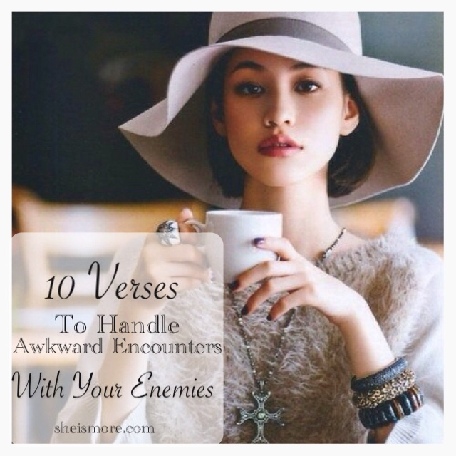 10 Verses To Handle Awkward Encounters With Your Enemies