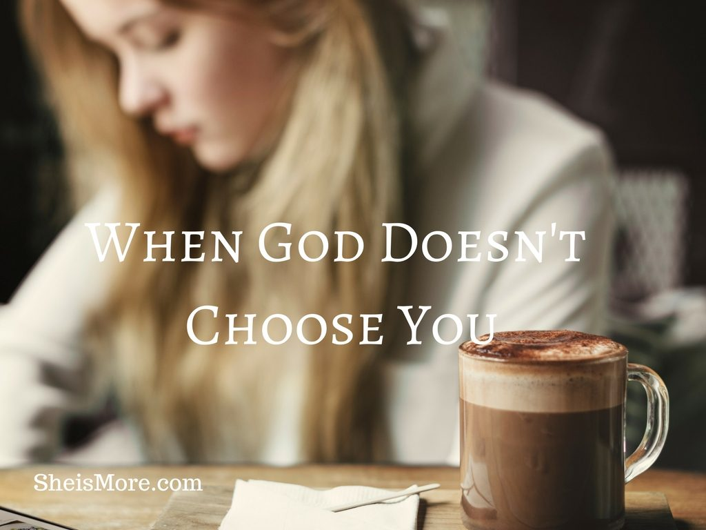 When God Doesn't Choose You (1)